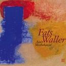 Ain't Misbehavin'/Fats Waller