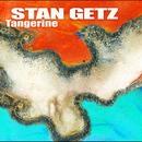 Tangerine/Stan Getz