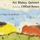 A Night at Birdland (feat. Clifford Brown) [2005 - Remaster]/Art Blakey Quintet