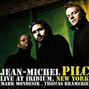 Live at Iridium, New York (feat. Mark Mondesir & Thomas Bramerie)/Jean-Michel Pilc