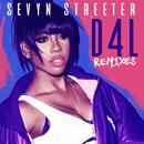 D4L (feat. The-Dream) [Remixes]/Sevyn Streeter