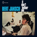 It Don't Bother Me/Bert Jansch