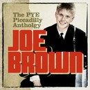 The Pye/Piccadilly Anthology/Joe Brown