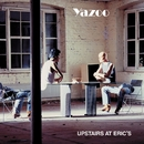 Upstairs at Eric's (2008 Remastered Version)/Yazoo