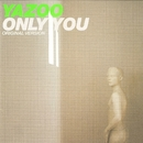Only You/Yazoo
