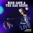 iTunes Live: London Sessions/Nick Cave & The Bad Seeds