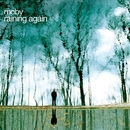 Raining Again/Moby
