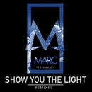 Show You the Light (feat. Efraim Leo) [Remixes]/MARC