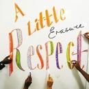 A Little Respect (HMI Redux)/Erasure