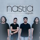Rapuh/Nastia