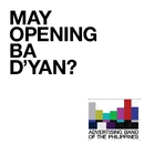 May Opening Ba D'yan/Advertising Band of the Philippines