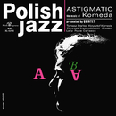 Astigmatic (Polish Jazz)/Komeda Quintet