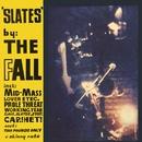Slates/The Fall