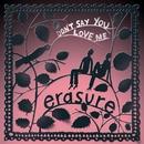Don't Say You Love Me (Jeremy Wheatley Single Mix)/Erasure