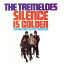 Silence Is Golden - The Very Best of The Tremeloes/The Tremeloes