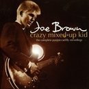 Crazy Mixed-Up Kid: The Complete Pye/Piccadilly Recordings/Joe Brown