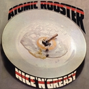 Nice 'n' Greasy (Expanded Edition)/Atomic Rooster