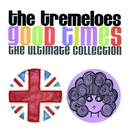 Good Times : The Ultimate Collection/The Tremeloes