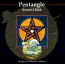 Sweet Child/Pentangle