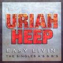 Easy Livin' - The Singles A's & B's/Uriah Heep