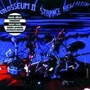 Strange New Flesh/Colosseum II