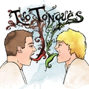 Two Tongues/Two Tongues