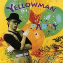 Party/Yellowman