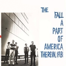 A Part of America Therein, 1981 (Expanded Edition)/The Fall