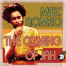 The Coming of Jah: Max Romeo Anthology 1967-76/Max Romeo