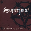 A Lethal Dose of American Hatred/Superjoint Ritual