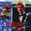 The Joe Brown Story: The Piccadilly/Pye Anthology/Joe Brown