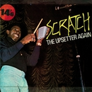 "Scratch the Upsetter Again/Lee ""Scratch"" Perry"