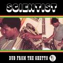 Dub from the Ghetto/Scientist