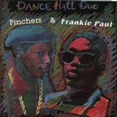 Dancehall Duo/Pinchers & Frankie Paul