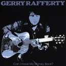 Can I Have My Money Back?/Gerry Rafferty