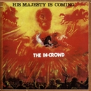 His Majesty Is Coming/The In Crowd