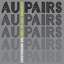 Stepping Out of Line: The Anthology/Au Pairs
