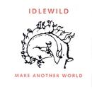 Make Another World/Idlewild