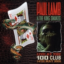 Live at the 100 Club/Paul Lamb & The King Snakes