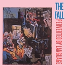 Perverted By Language (Expanded Edition)/The Fall