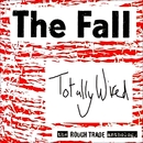 Totally Wired - The Rough Trade Anthology/The Fall