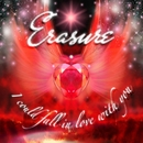 I Could Fall In Love With You/Erasure