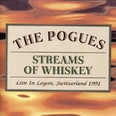 Streams of Whiskey - Live In Leysin, Switzerland 1991/The Pogues