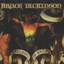 Tyranny of Souls/Bruce Dickinson