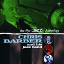 The Pye Jazz Anthology: Chris Barber and His Jazz Band/Chris Barber