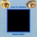 Look At Yourself/Uriah Heep