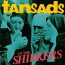 Up the Shirkers/The Tansads