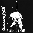 Never Again/Discharge
