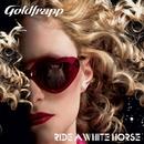 Ride a White Horse/Goldfrapp