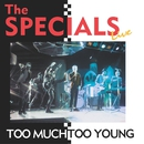 Too Much Too Young (Live)/The Specials